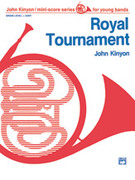 Cover icon of Royal Tournament sheet music for concert band (full score) by John Kinyon, beginner skill level