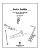 Cover icon of Bye Bye Blackbird (COMPLETE) sheet music for Choral Pax by Mort Dixon, Kenneth Henderson and Jay Althouse, easy/intermediate skill level