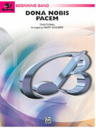 Cover icon of Dona Nobis Pacem (COMPLETE) sheet music for concert band by Anonymous and Marty Schubert, classical score, beginner skill level