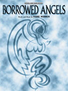 Cover icon of Borrowed Angels sheet music for piano, voice or other instruments by Diane Warren, easy/intermediate skill level
