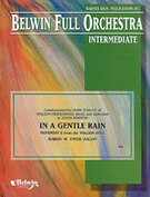 Cover icon of In a Gentle Rain (COMPLETE) sheet music for full orchestra by Robert W. Smith, easy/intermediate skill level