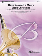 Cover icon of Have Yourself a Merry Little Christmas, Vocal Solo with Opt. E-Flat Alto Saxophone Solo or B-Flat Trumpet Solo (COMPLETE) sheet music for concert band by Hugh Martin, Ralph Blane and Douglas E. Wagner, classical score, intermediate skill level