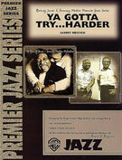Cover icon of Ya Gotta Try ... Harder (COMPLETE) sheet music for jazz band by Sammy Nestico, intermediate/advanced skill level