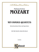 Cover icon of Ten Famous Quartets, K. 387, 421, 428, 458, 464, 465, 499, 575, 589, 590 (COMPLETE) sheet music for string quartet by Wolfgang Amadeus Mozart, classical score, easy/intermediate skill level