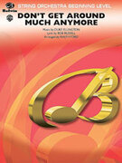 Cover icon of Don't Get Around Much Anymore sheet music for string orchestra (full score) by Duke Ellington and Bob Russell, beginner skill level