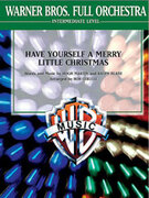 Cover icon of Have Yourself a Merry Little Christmas (COMPLETE) sheet music for full orchestra by Hugh Martin, Ralph Blane and Bob Cerulli, classical score, easy/intermediate skill level