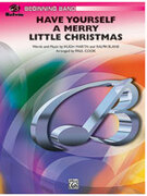 Cover icon of Have Yourself a Merry Little Christmas (COMPLETE) sheet music for concert band by Anonymous, classical score, beginner skill level