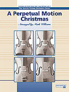 Cover icon of A Perpetual Motion Christmas (COMPLETE) sheet music for string orchestra by Anonymous and Mark Williams, beginner skill level