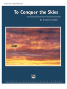 Cover icon of To Conquer the Skies (COMPLETE) sheet music for concert band by Robert Sheldon, intermediate skill level