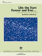Cover icon of Like the Stars Forever and Ever ... (COMPLETE) sheet music for concert band by Charles Booker, advanced skill level