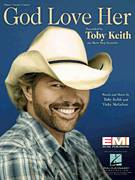 Cover icon of God Love Her sheet music for voice, piano or guitar by Toby Keith and Vicky McGehee, intermediate skill level