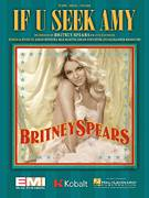 Cover icon of If U Seek Amy sheet music for voice, piano or guitar by Britney Spears, Alexander Kronlund, Johan Schuster, Max Martin and Savan Kotecha, intermediate skill level