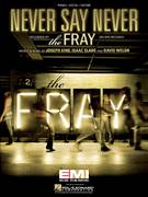 Cover icon of Never Say Never sheet music for voice, piano or guitar by The Fray, David Welsh, Isaac Slade and Joseph King, intermediate skill level