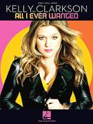 Cover icon of All I Ever Wanted sheet music for voice, piano or guitar by Kelly Clarkson, Dameon Aranda, Louis Biancaniello and Sam Watters, intermediate skill level