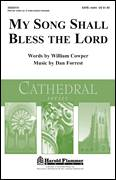 Cover icon of My Song Shall Bless The Lord sheet music for choir (SATB: soprano, alto, tenor, bass) by Dan Forrest and William Cowper, intermediate skill level