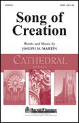 Cover icon of Song Of Creation sheet music for choir (SATB: soprano, alto, tenor, bass) by Joseph M. Martin, intermediate skill level