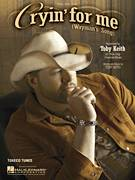 Cover icon of Cryin' For Me (Wayman's Song) sheet music for voice, piano or guitar by Toby Keith, intermediate skill level