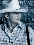Cover icon of Drive (For Daddy Gene) sheet music for voice, piano or guitar by Alan Jackson, intermediate skill level