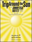 Cover icon of Trip Around The Sun sheet music for voice, piano or guitar by Jimmy Buffett with Martina McBride, Jimmy Buffett, Martina McBride, Al Andderson, Sharon Vaughn and Stephen Bruton, intermediate skill level