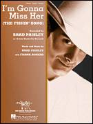 Cover icon of I'm Gonna Miss Her (The Fishin' Song) sheet music for voice, piano or guitar by Brad Paisley and Frank Rogers, intermediate skill level
