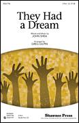 Cover icon of They Had A Dream sheet music for choir (2-Part) by Greg Gilpin and John Shea, intermediate duet