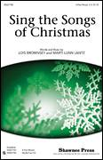 Cover icon of Sing The Songs Of Christmas sheet music for choir (3-Part Mixed) by Lois Brownsey and Marti Lunn Lantz, intermediate skill level