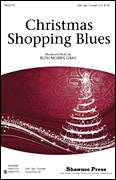 Cover icon of Christmas Shopping Blues sheet music for choir (SSA: soprano, alto) by Ruth Morris Gray, intermediate skill level