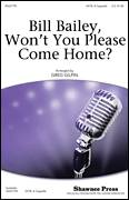 Cover icon of Bill Bailey, Won't You Please Come Home (arr. Greg Gilpin) sheet music for choir (SATB: soprano, alto, tenor, bass) by Hughie Cannon and Greg Gilpin, intermediate skill level