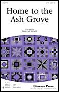 Cover icon of Home To The Ash Grove sheet music for choir (SATB: soprano, alto, tenor, bass) by Earlene Rentz, intermediate skill level