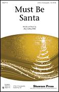 Cover icon of Must Be Santa sheet music for choir (2-Part) by Jill Gallina, intermediate duet