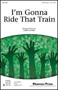 Cover icon of I'm Gonna Ride That Train sheet music for choir (3-Part Mixed) by Kirby Shaw, intermediate skill level