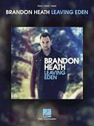 Cover icon of Leaving Eden sheet music for voice, piano or guitar by Brandon Heath and Lee Thomas Miller, intermediate skill level