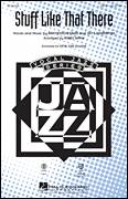 Cover icon of Stuff Like That There sheet music for choir (SAB: soprano, alto, bass) by Jay Livingston, Ray Evans and Kirby Shaw, intermediate skill level