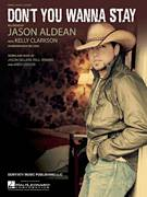 Cover icon of Don't You Wanna Stay sheet music for voice, piano or guitar by Jason Aldean featuring Kelly Clarkson, Jason Aldean, Kelly Clarkson, Andy Gibson, Jason Sellers and Paul Jenkins, intermediate skill level