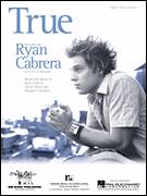 Cover icon of True sheet music for voice, piano or guitar by Ryan Cabrera, Jimmy Harry and Sheppard Solomon, intermediate skill level