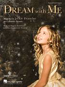 Cover icon of Dream With Me sheet music for voice, piano or guitar by Jackie Evancho, David Foster and Linda Thompson, intermediate skill level