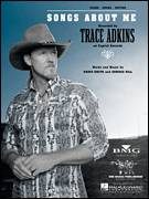 Cover icon of Songs About Me sheet music for voice, piano or guitar by Trace Adkins, Ed Hill and Shayne Smith, intermediate skill level
