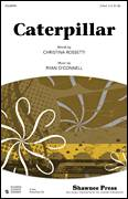 Cover icon of Caterpillar sheet music for choir (2-Part) by Ryan O'Connell and Christina Rossetti, intermediate duet