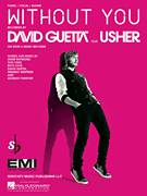 Cover icon of Without You (featuring Usher) sheet music for voice, piano or guitar by David Guetta featuring Usher, Gary Usher, David Guetta, Frederic Riesterer, Giorgio Tuinfort, Rico Love, Taio Cruz and Usher Raymond, intermediate skill level