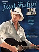 Cover icon of Just Fishin' sheet music for voice, piano or guitar by Trace Adkins, Casey Beathard, Ed Hill and Monty Criswell, intermediate skill level