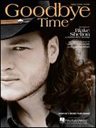 Cover icon of Goodbye Time sheet music for voice, piano or guitar by Blake Shelton, James Dean Hicks and Roger Murrah, intermediate skill level