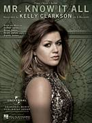 Cover icon of Mr. Know It All sheet music for voice, piano or guitar by Kelly Clarkson, Brett James, Brian Seals, Dante Jones and Ester Dean, intermediate skill level