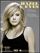 Cover icon of Behind These Hazel Eyes sheet music for voice, piano or guitar by Kelly Clarkson, American Idol, Lukasz Gottwald and Martin Sandberg, intermediate skill level