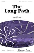 Cover icon of The Long Path sheet music for choir (SATB: soprano, alto, tenor, bass) by Greg Jasperse, intermediate skill level