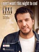 Cover icon of I Don't Want This Night To End sheet music for voice, piano or guitar by Luke Bryan, Ben Hayslip, Dallas Davidson and Rhett Akins, intermediate skill level