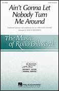 Cover icon of Ain't Gonna Let Nobody Turn Me Around sheet music for choir (3-Part Treble) by Rollo Dilworth, intermediate skill level