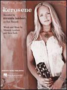 Cover icon of Kerosene sheet music for voice, piano or guitar by Miranda Lambert and Steve Earle, intermediate skill level