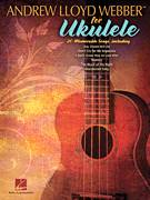 Cover icon of Don't Cry For Me Argentina sheet music for ukulele by Andrew Lloyd Webber and Tim Rice, intermediate skill level