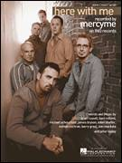 Cover icon of Here With Me sheet music for voice, piano or guitar by MercyMe, intermediate skill level