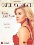 Cover icon of Catch My Breath sheet music for voice, piano or guitar by Kelly Clarkson, Eric Olson and Jason Halbert, intermediate skill level